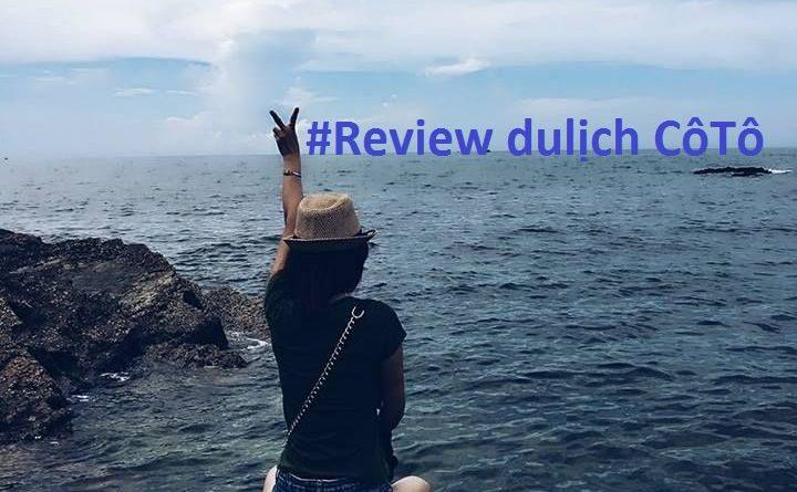 review-chi-tiet-du-lich-dao-co-to-tau-thuyen-xe-co-an-ngu-nghi-gia-ca